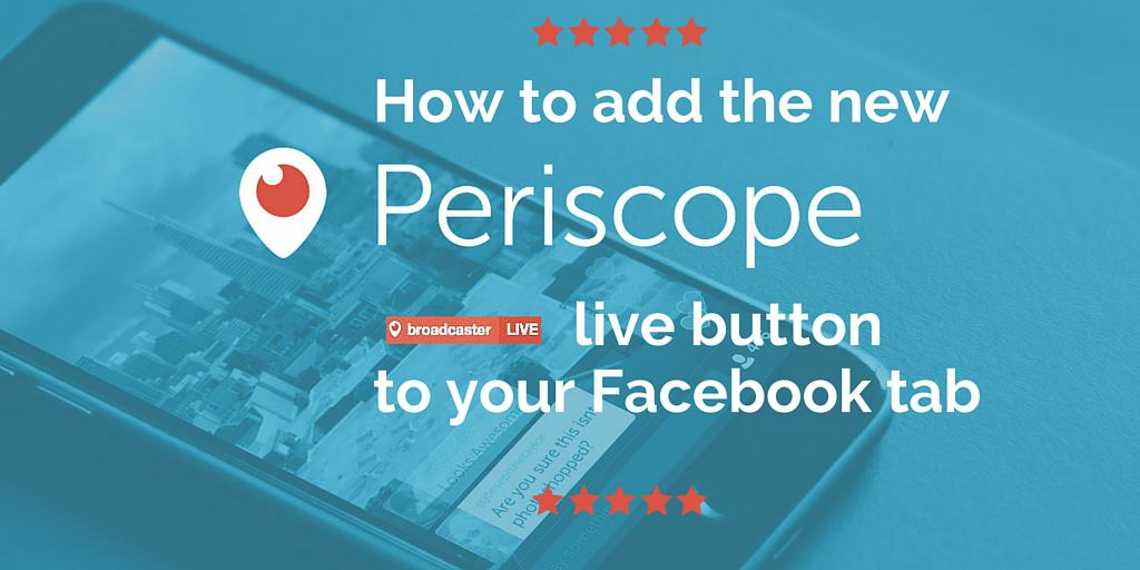 add periscope app button to your facebook page